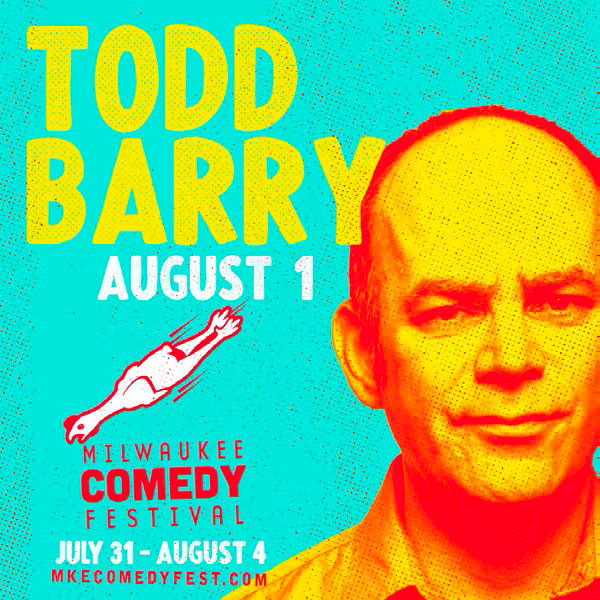 Milwaukee Comedy Festival - Todd Barry